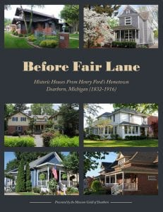 "Photo courtesy of the city of Dearborn ""Before Fair Lane — Historic Houses from Henry Ford's Hometown, Dearborn Michigan (1832-1916)"" was selected by the Historical Society of Michigan for the State History Award."